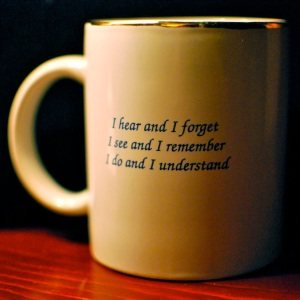 Confucius: I hear and I forget
