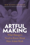 Book Cover Artful Making What Managers Need to Know About How Artists Work